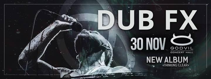 Dub FX @ Concert Hall Godvil - Riga, Latvia