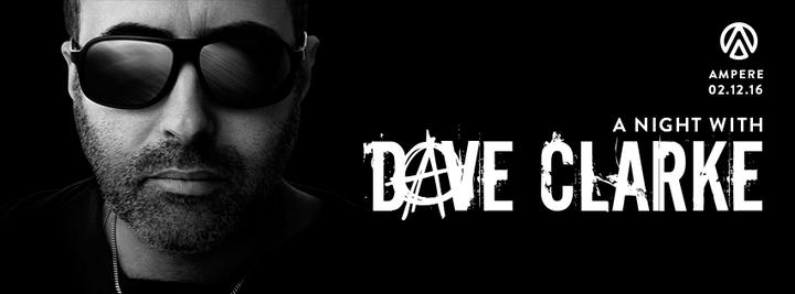 Dave Clarke (Official) @ Ampere - Antwerp, Belgium
