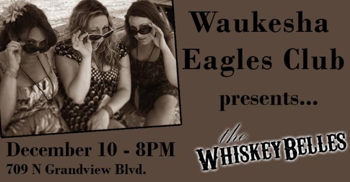 The Whiskeybelles @ Waukesha Eagles Club - Waukesha, WI
