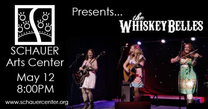 The Whiskeybelles @ Schauer Arts Center - Hartford, WI