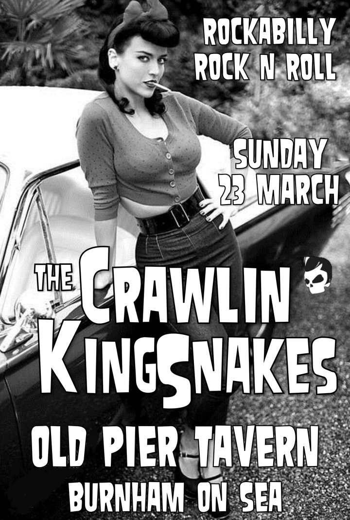 The Crawlin' Kingsnakes @ The Old Peir Tavern - Burnham-On-Sea, United Kingdom