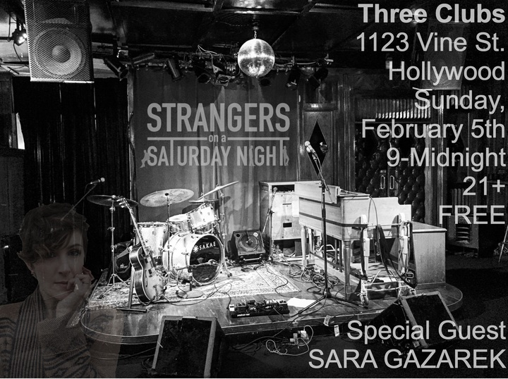 Strangers On A Saturday Night @ Three Clubs - Hollywood, CA