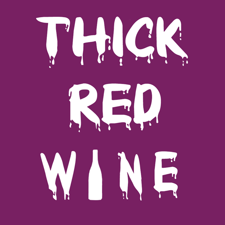 Thick Red Wine Tour Dates