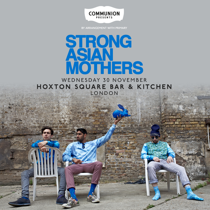 Strong Asian Mothers @ Hoxton Bar & Kitchen - London, United Kingdom