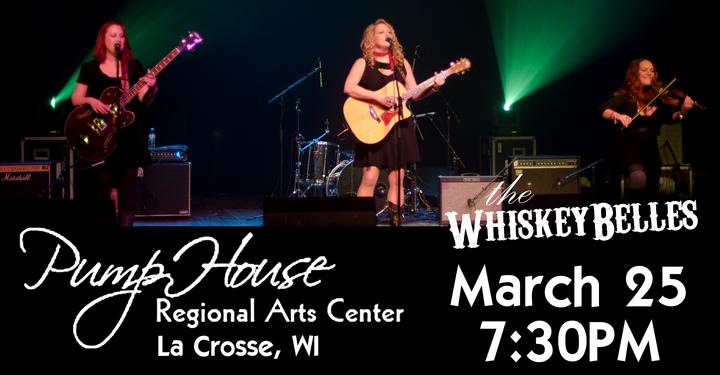 The Whiskeybelles @ Pump House Regional Arts Center - La Crosse, WI