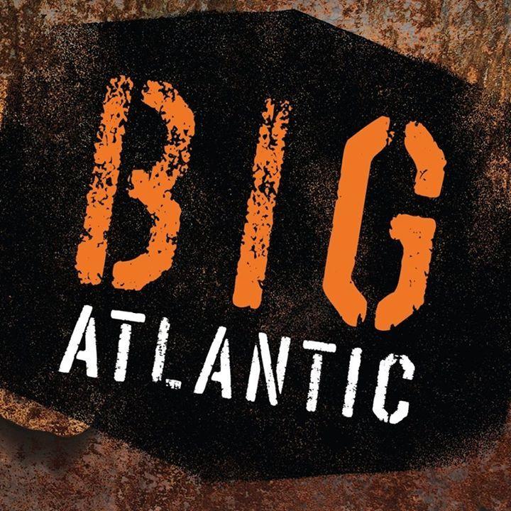 Big atlantic  Tour Dates