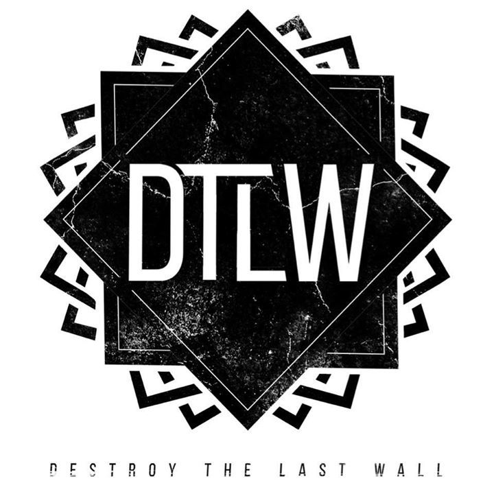 Destroy The Last Wall Tour Dates