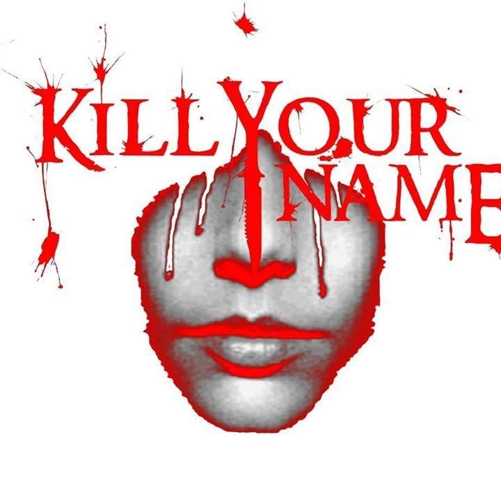 Kill Your Name Tour Dates