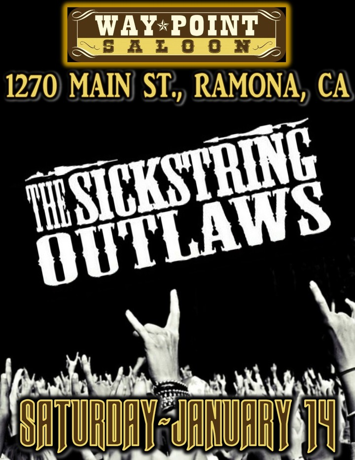 The Sickstring Outlaws @ Way Point Saloon - Ramona, CA