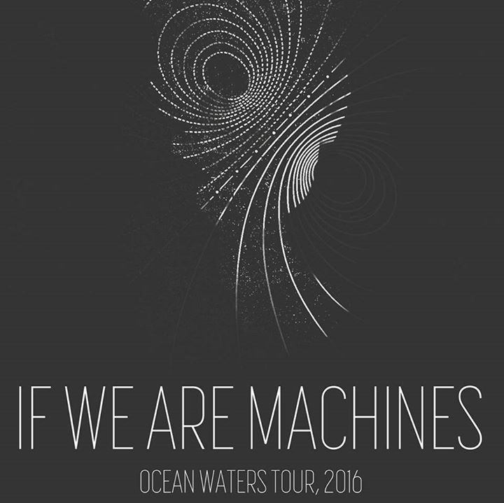 If We Are Machines Tour Dates