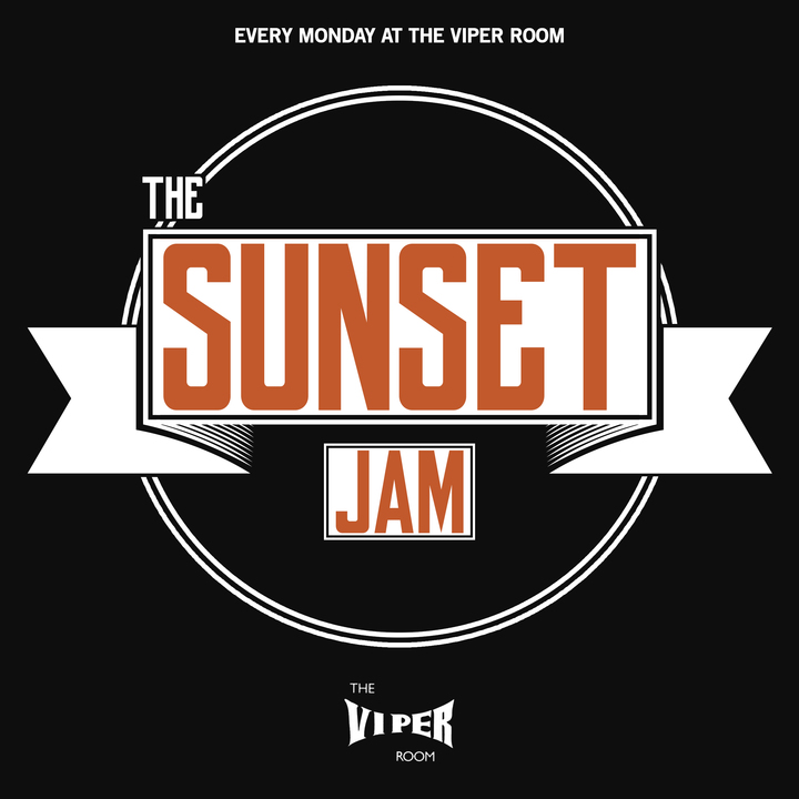 The Sunset Jam @ The Viper Room - West Hollywood, CA