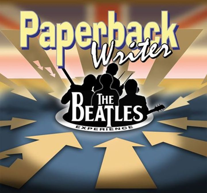 Paperback Writer- The Complete Beatles Experience Tour Dates