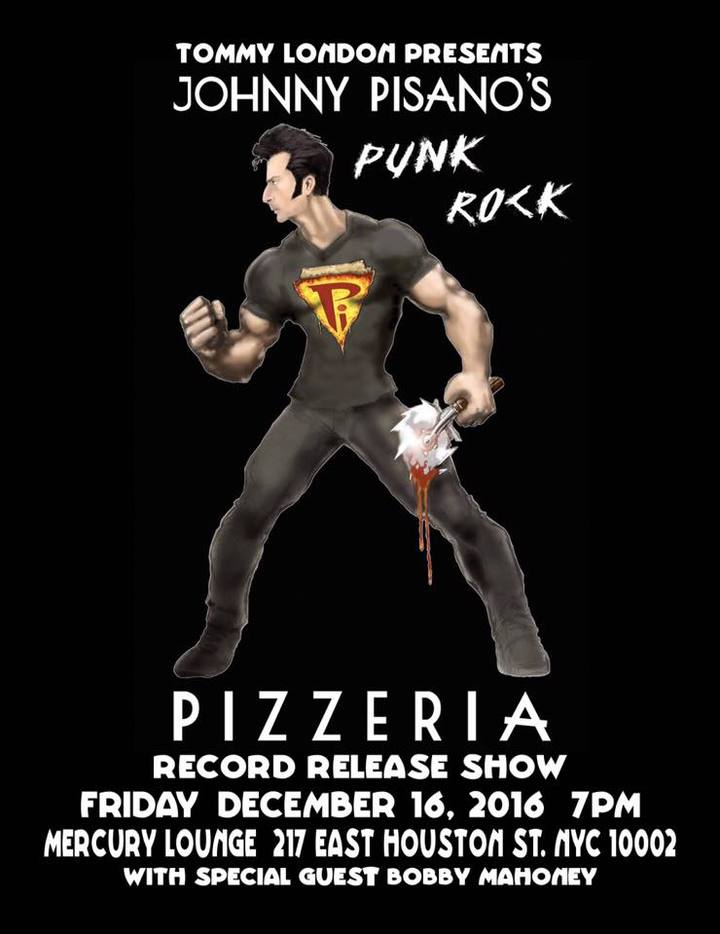 Johnny Pisano 's Punk Rock Pizzeria @ Mercury Lounge - New York, NY