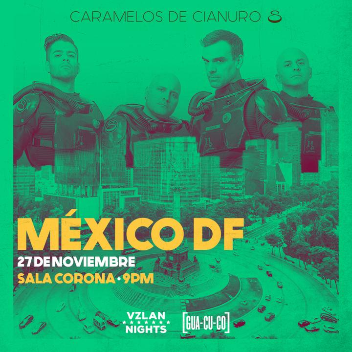 Caramelos de Cianuro @ SALA CORONA - Cuauhtémoc, Mexico