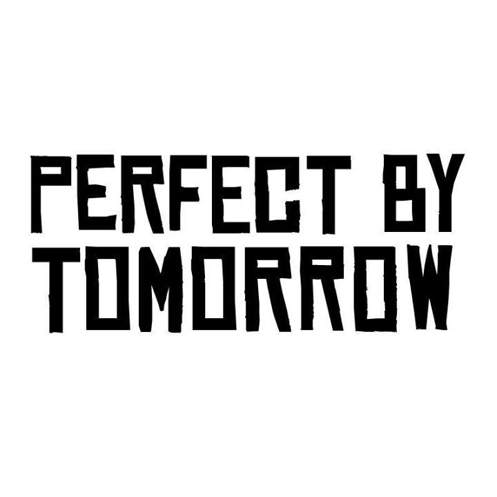 Perfect By Tomorrow - Street Team Tour Dates