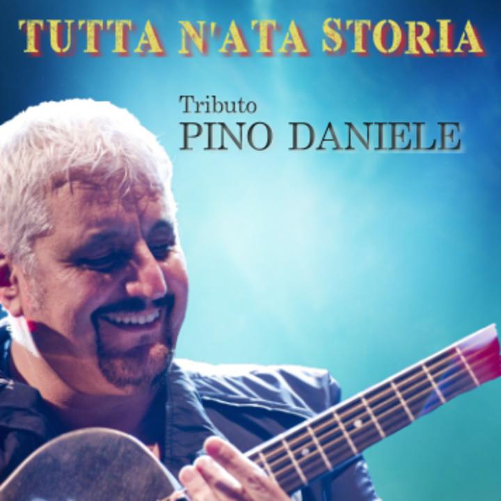 TUTTA N'ATA STORIA Tributo Pino Daniele Tour Dates