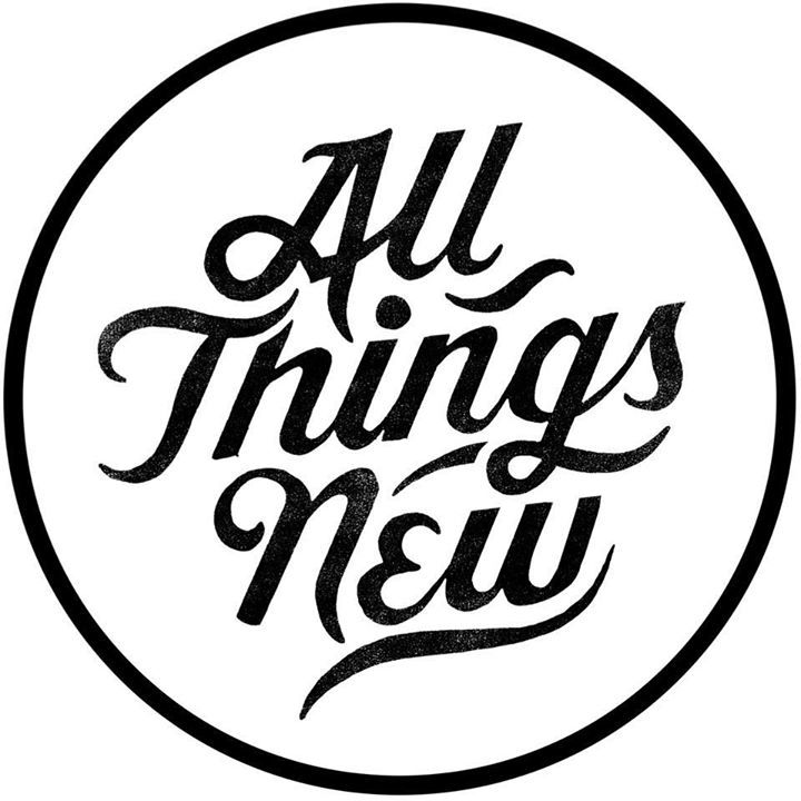 All Things New Tour Dates