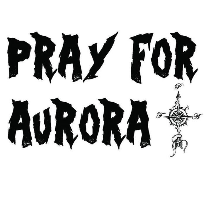 Pray For Aurora Tour Dates