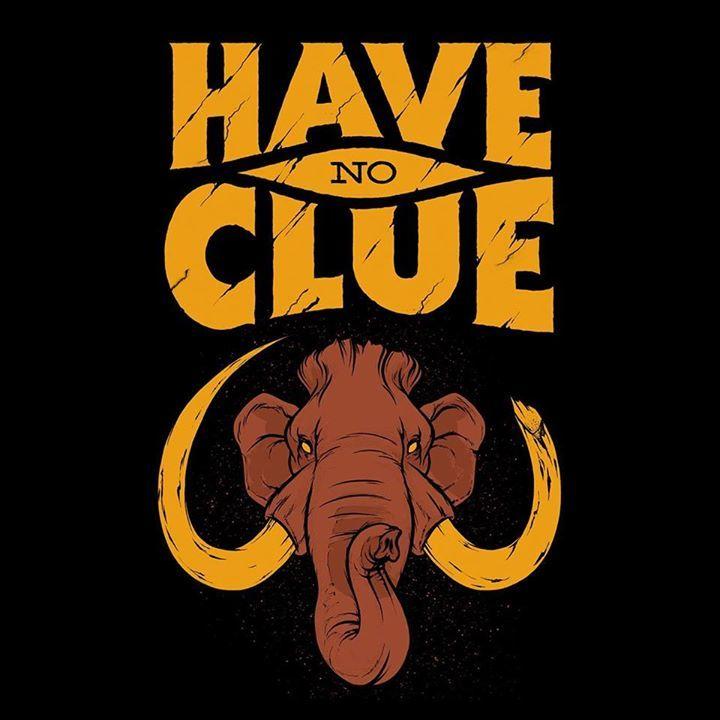 Have No Clue Tour Dates