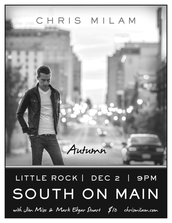 Chris Milam @ South On Main - Little Rock, AR