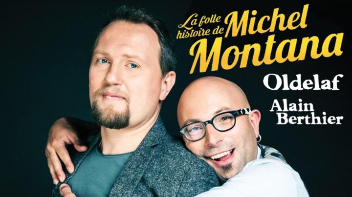 La folle histoire de Michel Montana @ ATLANTIS - St Cosme En Vairais, France
