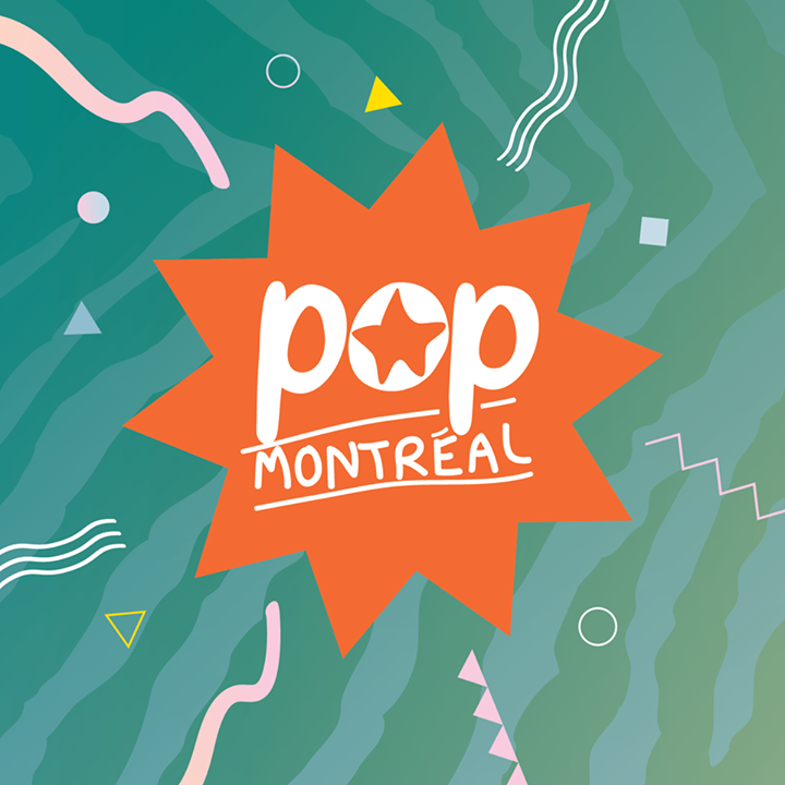 POP MONTREAL Tour Dates