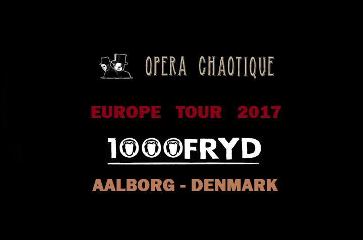 Opera Chaotique @ 1000Fryd - Aalborg, Denmark