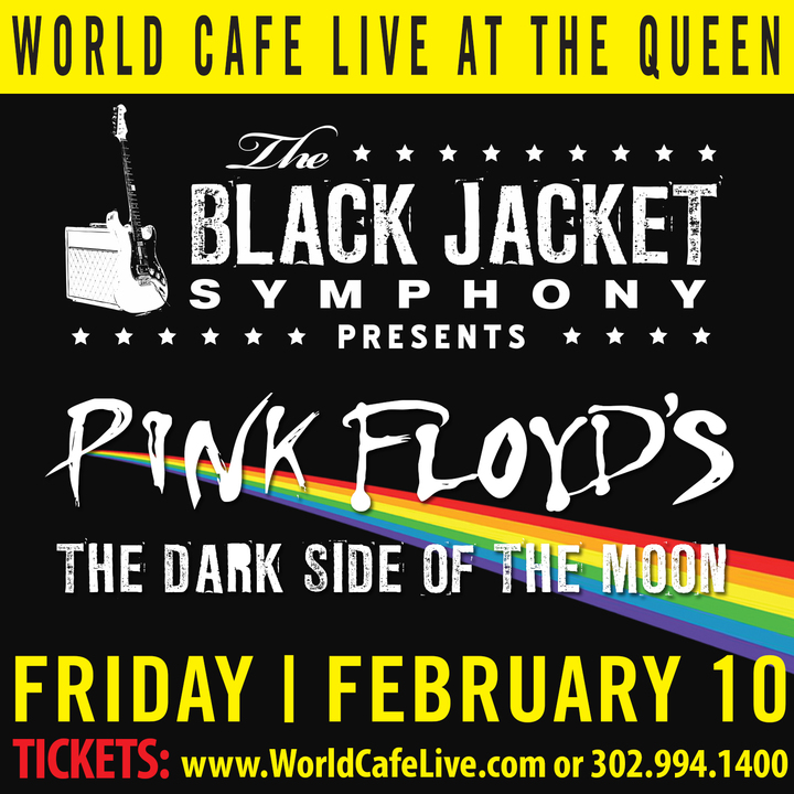 "The Black Jacket Symphony @ World Cafe Live at the Queen - Performing Pink Floyd's ""The Dark Side of the Moon"" - Wilmington, DE"