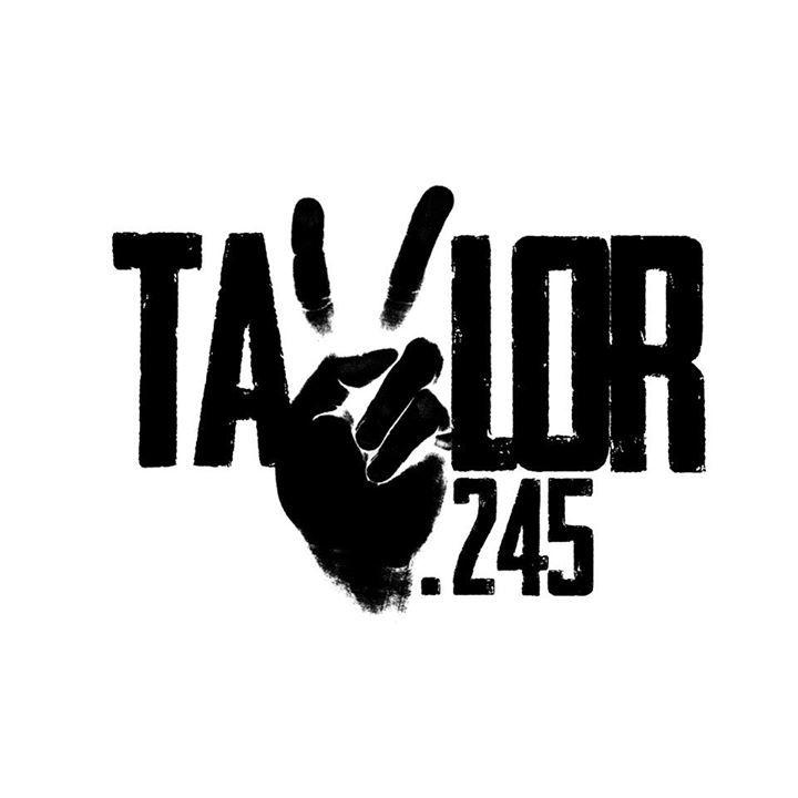 Taylor .245 Tour Dates