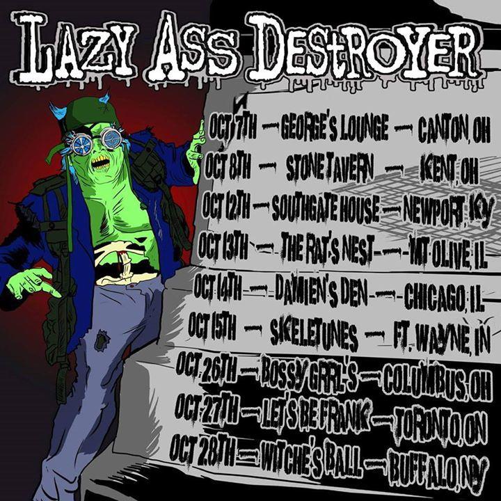 Lazy Ass Destroyer Tour Dates