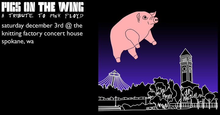 Pigs On The Wing - Portland, OR Pink Floyd tribute @ Knitting Factory Concert House - Spokane, WA