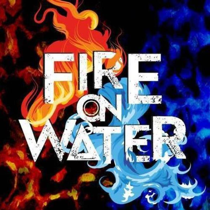 Fire On Water Tour Dates