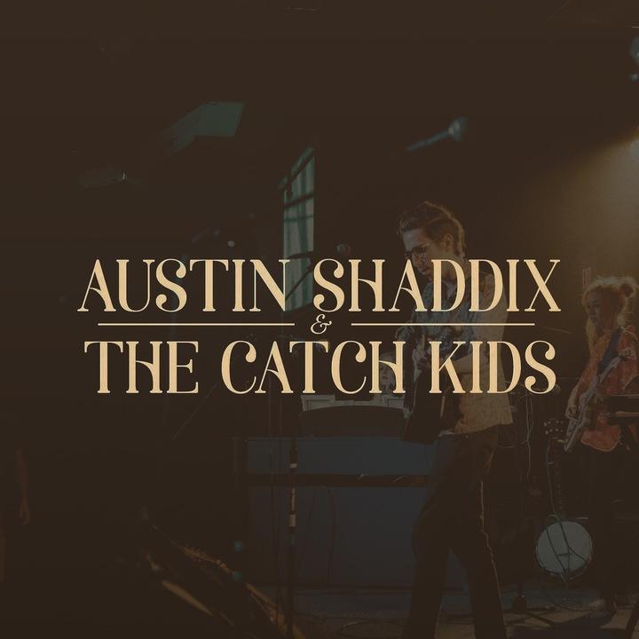 Austin Shaddix & The Catch Kids Tour Dates