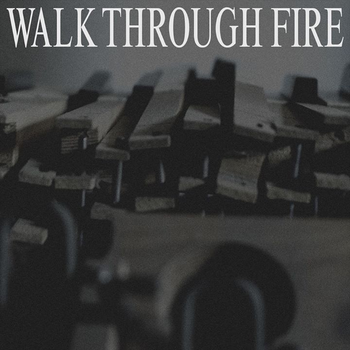 Walk Through Fire Tour Dates