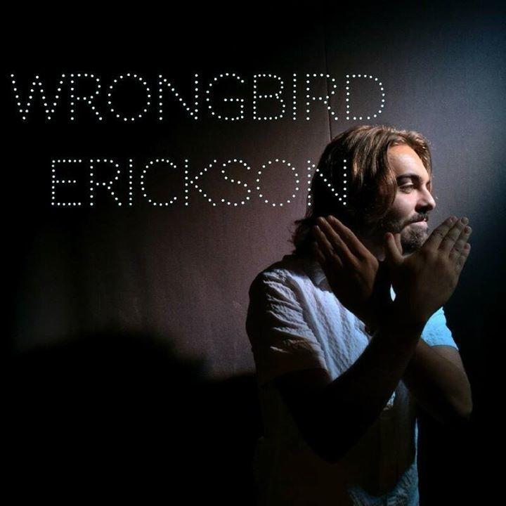 Wrongbird Erickson Tour Dates
