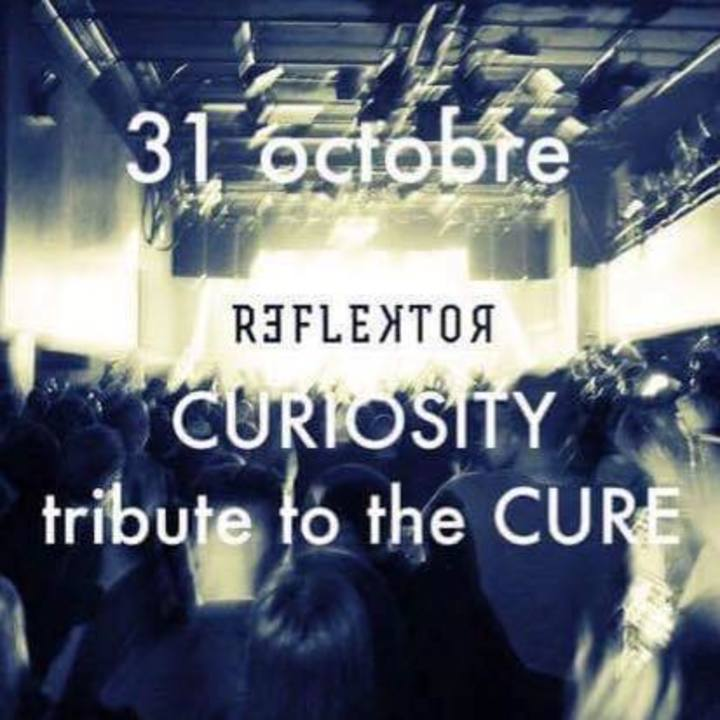 CURIOSITY plays The CURE Tour Dates