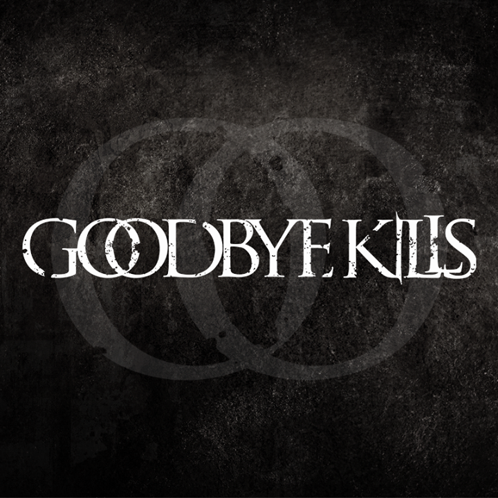 Goodbye Kills Tour Dates
