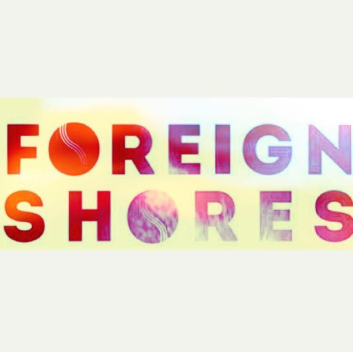 Foreign Shores Tour Dates