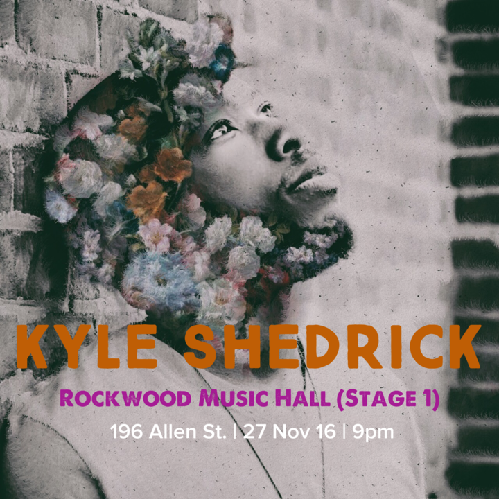 Kyle Shedrick @ Rockwood Music Hall  - New York, NY