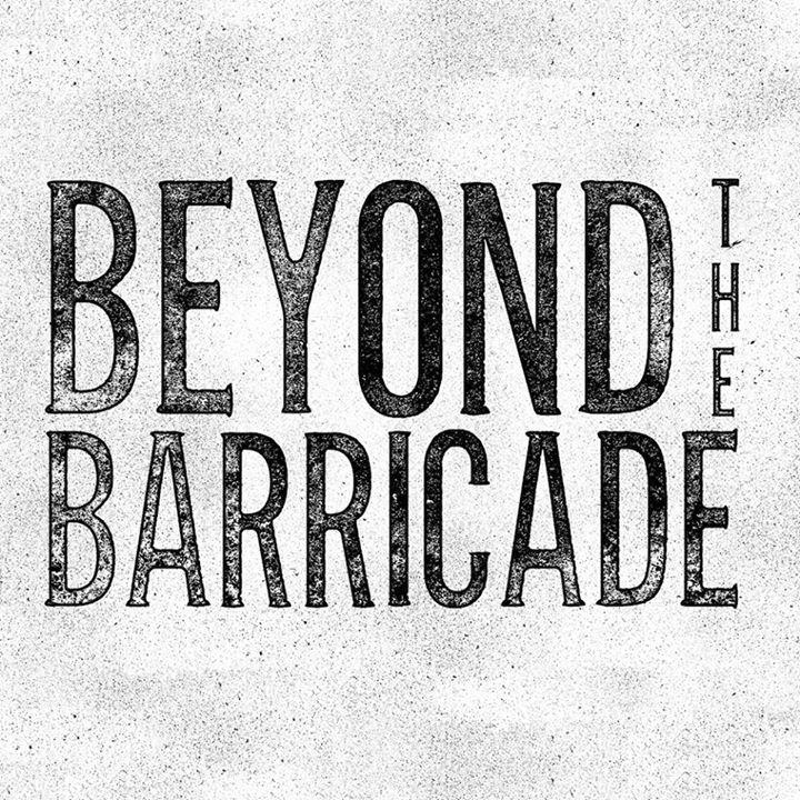 Beyond the Barricade Tour Dates