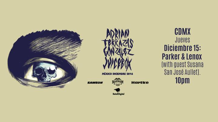 Adrián Terrazas-González @ Parker & Lenox - Mexico City, Mexico