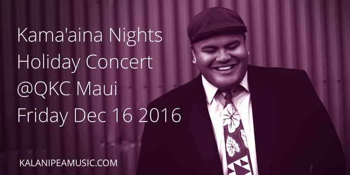 Kalani Pe'a Music @ Queen Kaahumanu Center  - Kahului, HI