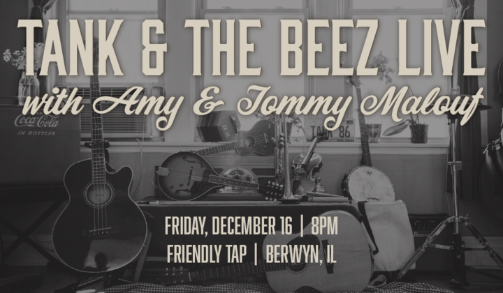 Tank & the Beez @ Friendly's Tap - Berwyn, IL