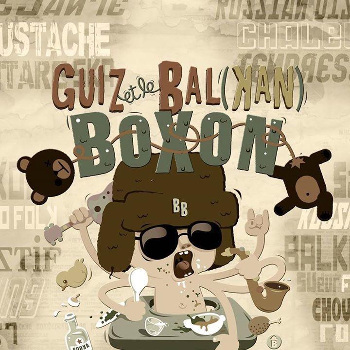 Guiz & le Bal'Kan Boxon Tour Dates