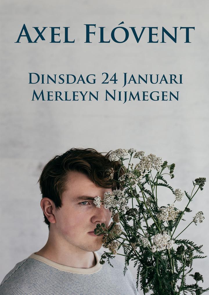 Axel Flovent @ Merleyn - Nijmegen, Netherlands