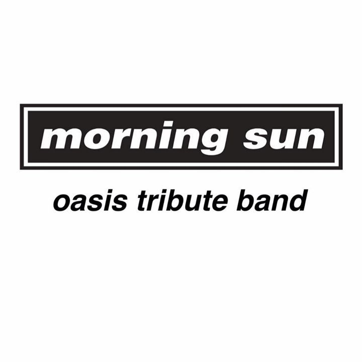 Morning Sun - Oasis Tribute Band Tour Dates