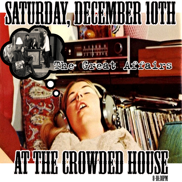 The Great Affairs @ The Crowded House - Madisonville, KY