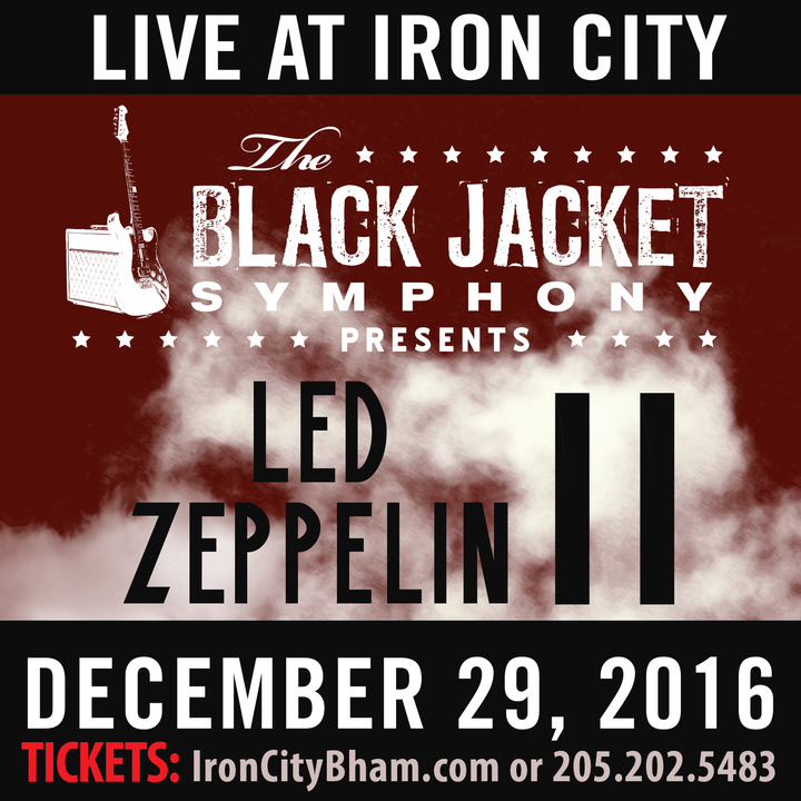 "The Black Jacket Symphony @ Iron City - Performing Led Zeppelin's ""II"" - Birmingham, AL"