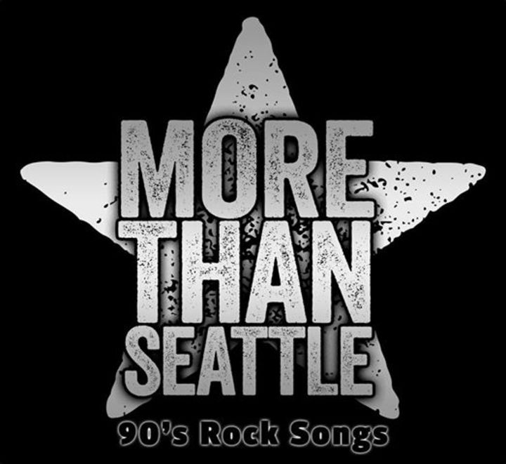 More Than Seattle • 90's Rock Tribute • Tour Dates