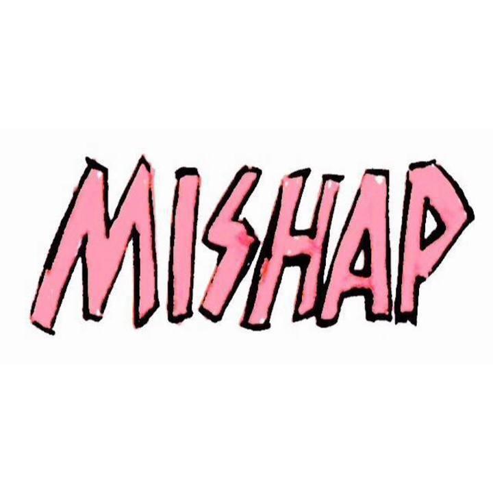 Mishap Tour Dates